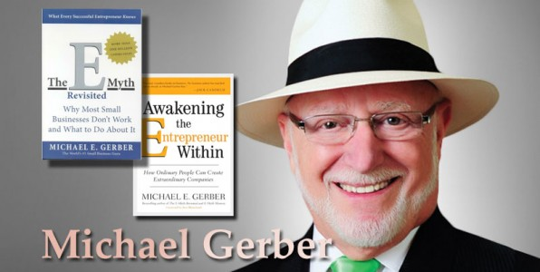 Michael Gerber ~ The E Myth