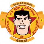 "The Rip Haywire ""Danger Badge"""