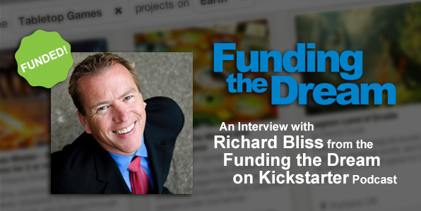 Richard Bliss: Funding the Dream on Kickstarter Podcast